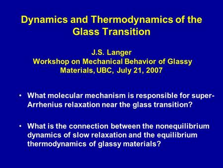 Dynamics and Thermodynamics of the Glass Transition J. S