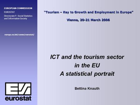 """Tourism – Key to Growth and Employment in Europe"" Vienna, 20-21 March 2006 ""Tourism – Key to Growth and Employment in Europe"" Vienna, 20-21 March 2006."