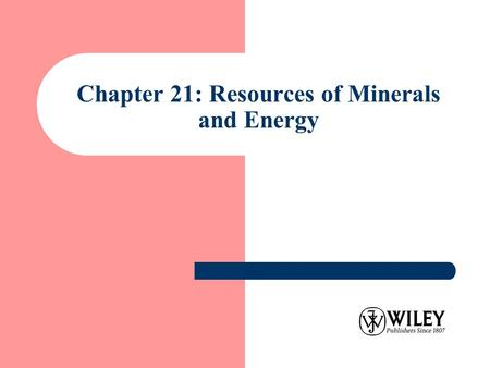 Chapter 21: <strong>Resources</strong> of <strong>Minerals</strong> <strong>and</strong> <strong>Energy</strong>. Introduction: Natural <strong>Resources</strong> <strong>And</strong> Human History (1)  Over one hundred sixty thousand years ago, our ancestors.