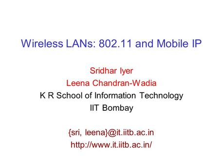 Wireless LANs: and <strong>Mobile</strong> IP