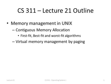 CS 311 – Lecture 21 Outline Memory management in UNIX