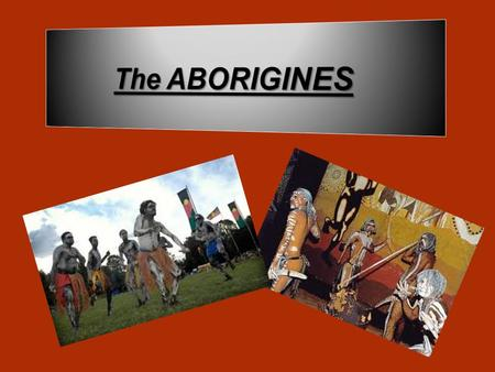 2 For the Aborigenes It is not Enough to be BLACK!! They have to meet three criteria: -Have Aboriginal ancestors. - Consider themselves as Aborigenes.