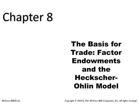 The Basis for Trade: Factor Endowments and the Heckscher-Ohlin Model
