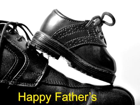 Happy Father's Day!. Successful Fathers Successful Fathers.
