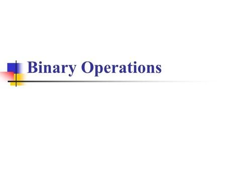 Binary Operations.