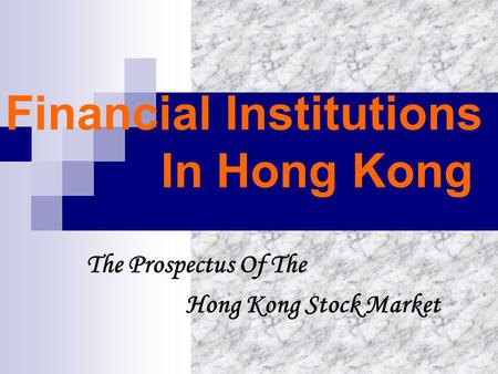 Financial Institutions In Hong Kong The Prospectus Of The Hong Kong <strong>Stock</strong> Market.
