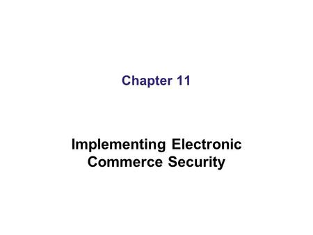 Implementing Electronic Commerce Security