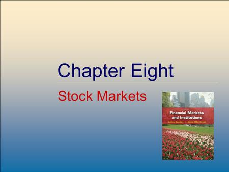 ©2009, The McGraw-Hill Companies, All Rights Reserved 8-1 McGraw-Hill/Irwin Chapter Eight <strong>Stock</strong> Markets.