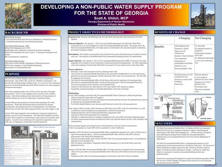 Printed by www.postersession.com DEVELOPING A NON-PUBLIC WATER SUPPLY PROGRAM FOR THE STATE OF GEORGIA Scott A. Uhlich, MCP Georgia Department of Human.
