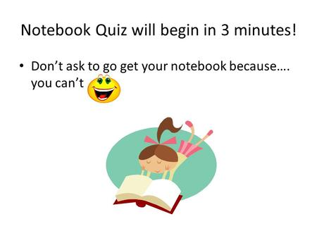 Notebook Quiz will begin in 3 minutes!