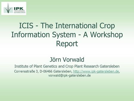 ICIS - The International Crop Information System - A Workshop Report