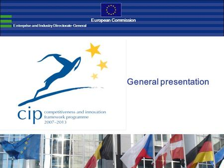 General presentation Enterprise and Industry Directorate-General European Commission.