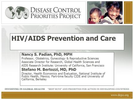 HIV/AIDS Prevention and Care Nancy S. Padian, PhD, MPH Professor, Obstetrics, Gynecology & Reproductive Sciences Associate Director for Research, Global.