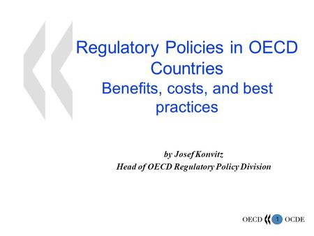 by Josef Konvitz Head of OECD Regulatory Policy Division