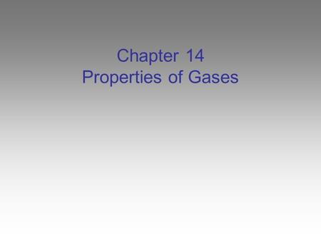 Chapter 14 Properties of Gases