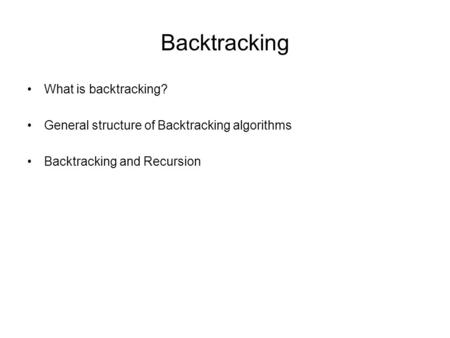 Backtracking What is backtracking?