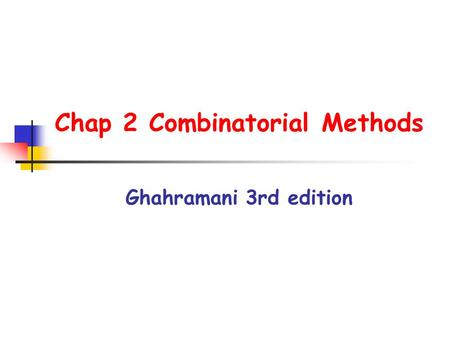 Chap 2 Combinatorial Methods Ghahramani 3rd edition.