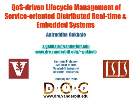 QoS-<strong>driven</strong> Lifecycle Management of Service-oriented Distributed Real-time & Embedded Systems QoS-<strong>driven</strong> Lifecycle Management of Service-oriented Distributed.