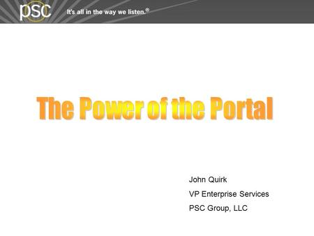 John Quirk VP Enterprise Services PSC Group, LLC.