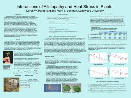 Interactions of Allelopathy and Heat Stress in Plants Derek W. Hambright and Mary E. Lehman, Longwood University Cucumber (Cucumis sativus cv. Early Green.