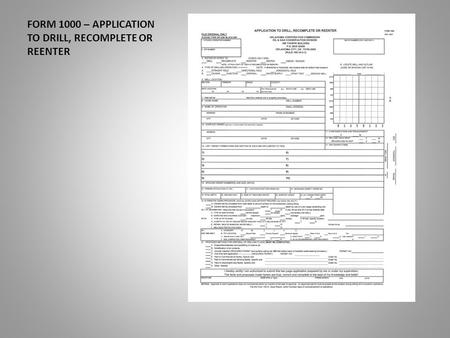 FORM 1000 – APPLICATION TO DRILL, RECOMPLETE OR REENTER.