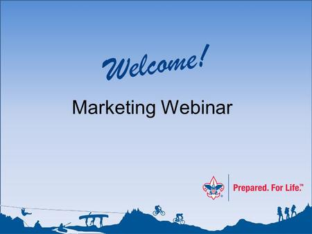Welcome! Marketing Webinar. Why we need to market our camps.