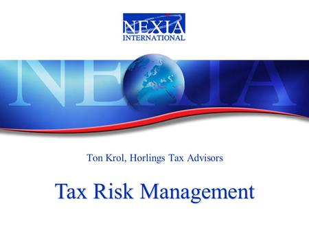 Ton Krol, Horlings Tax Advisors Tax Risk Management.