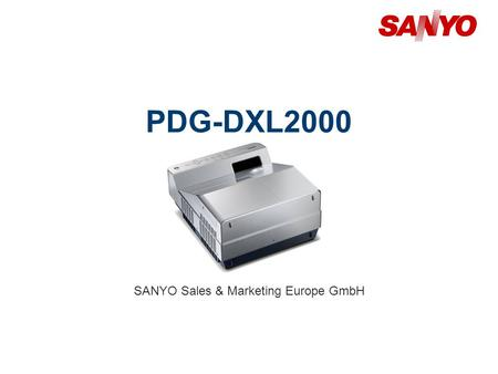 PDG-DXL2000 SANYO Sales & Marketing Europe GmbH. 2 Copyright© SANYO Electric Co., Ltd. All Rights Reserved 2011 Technical Specifications Model: PDG-DXL2000.