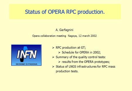 Status of OPERA RPC production. A. Garfagnini Opera collaboration meeting Nagoya, 12 march 2002  RPC production at GT;  Schedule for OPERA in 2002; 