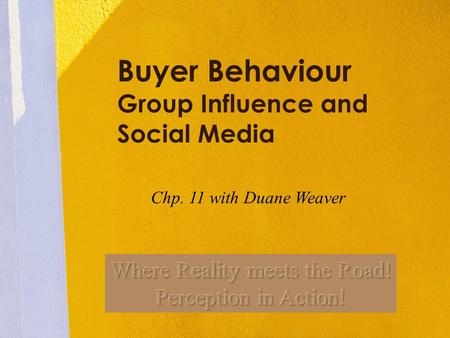 Buyer Behaviour Group Influence and Social Media Chp. 11 with Duane Weaver.