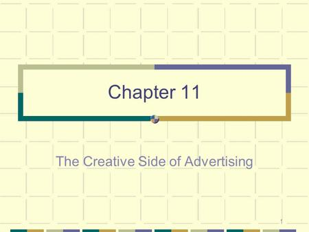 1 Chapter 11 The Creative Side of Advertising. 2 Lotus Brand Campaign (1999) $100 M account by Ogilvy and Mather Advertising campaign: Objective: To boost.