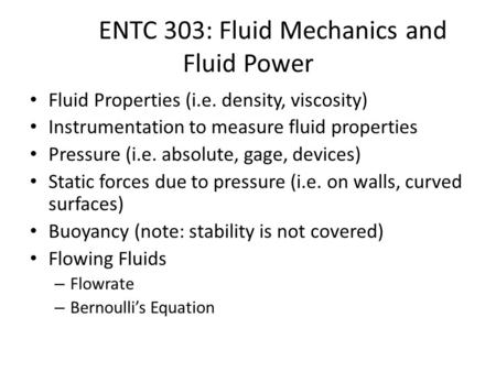 ENTC 303: Fluid Mechanics and Fluid Power