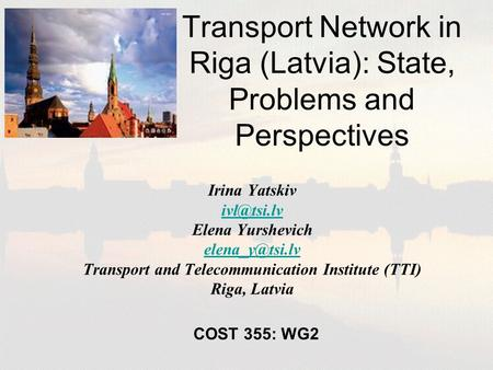 Transport Network in Riga (Latvia): State, Problems and Perspectives