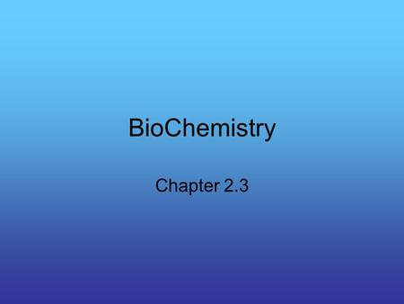 BioChemistry Chapter 2.3. Organic Compounds Compounds made by cells and containing carbon A carbon atom has 4 electrons in its outside shell –Does it.