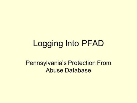 Logging Into PFAD Pennsylvania's Protection From Abuse Database.