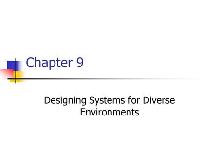 Chapter 9 Designing Systems for Diverse Environments.