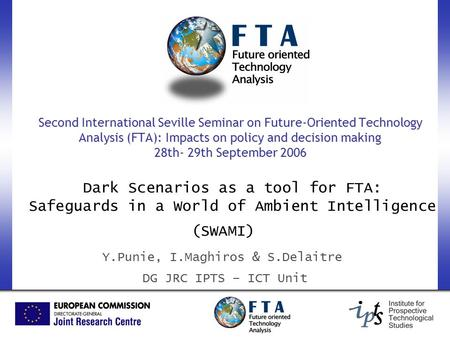 Second International Seville Seminar on Future-Oriented Technology Analysis (FTA): Impacts on policy and decision making 28th- 29th September 2006 Dark.