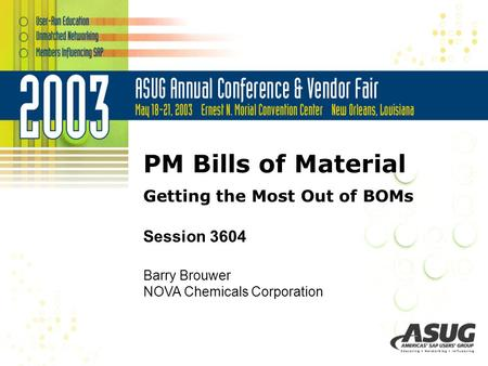 PM Bills of Material Getting the Most Out of BOMs Session 3604