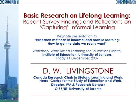 Basic Research on Lifelong Learning: Recent Survey Findings and Reflections on 'Capturing' Informal Learning Keynote presentation to Research methods.