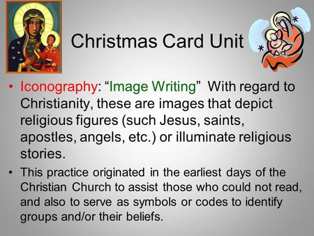 "Christmas Card Unit Iconography: ""Image Writing"" With regard to Christianity, these are images that depict religious figures (such Jesus, saints, apostles,"