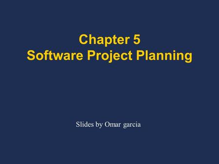 Chapter 5 Software Project Planning