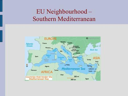 EU Neighbourhood – Southern Mediterranean. The Euro-Mediterranean Conference of Ministers of Foreign Affairs, held in Barcelona on 27-28 November 1995,