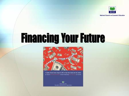 2 June 2015FINANCING YOUR FUTURE © NATIONAL COUNCIL ON ECONOMIC EDUCATION, NEW YORK, N.Y.2 Why is K-12 financial education so important? More than ever.