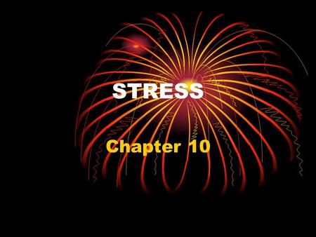 STRESS Chapter 10. Stress Can be defined as the physical or psychological reaction that an individual has to a demanding or threatening stimulus. The.