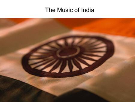 The Music of India. Indian music is a classical art music tradition with many similarities to Western classical music.