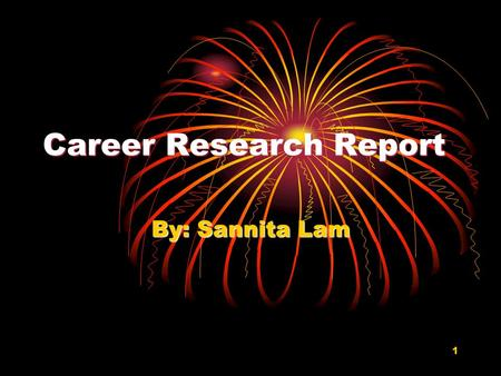 1 Career Research Report By: Sannita Lam. 2 Focus Research Interest Profile: 1 st Strongest  Social 2 nd Strongest  Business Control 3 rd Strongest.