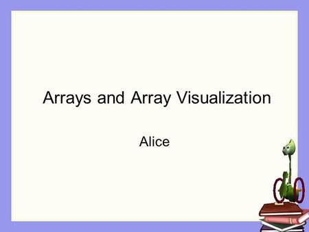 Arrays and Array Visualization
