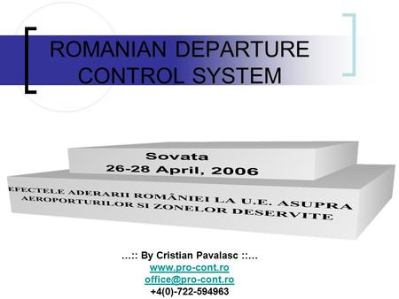 …:: By Cristian Pavalasc ::…  +4(0)-722-594963 ROMANIAN DEPARTURE CONTROL SYSTEM.