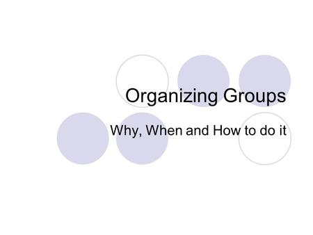 Organizing Groups Why, When and How to do it. Brief history of the need for groups In the old days of MARC records you could either be a machine readable.