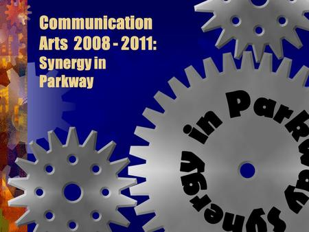 Communication Arts 2008 - 2011: Synergy in Parkway.
